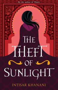 Review: The Theft of Sunlight by Intisar Khanani