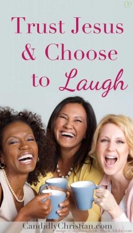 trust Jesus and choose to laugh