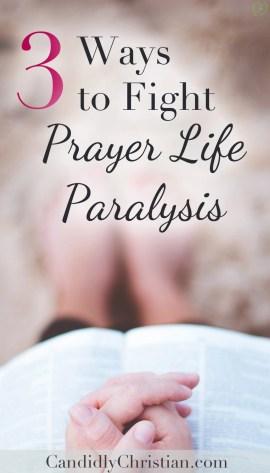 3 ways to fight prayer life paralysis