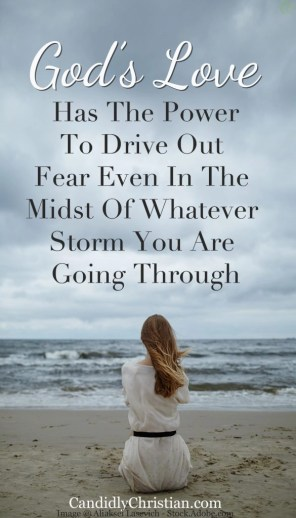 God's love has the power to drive out fear even in the midst of whatever storm you are going through...