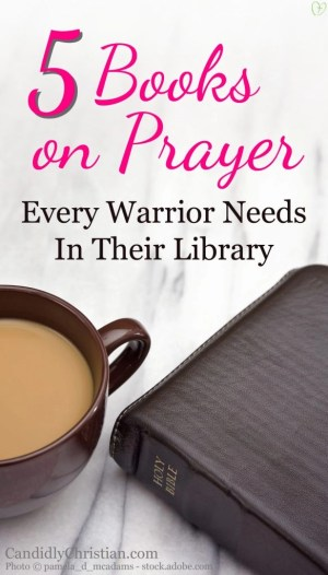 5 books on prayer every warrior needs in their library