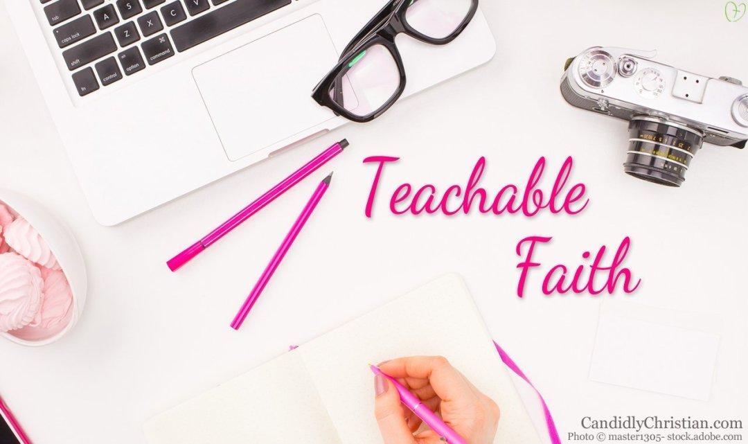 Teachable Faith