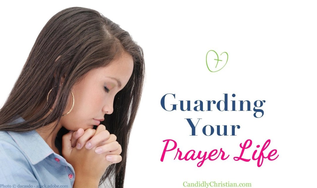 Guarding Your Prayer Life