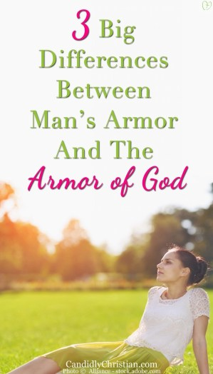 3 big differences between man's armor and the armor of God
