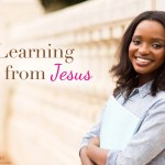 4 Powerful Lessons I've Learned From Jesus