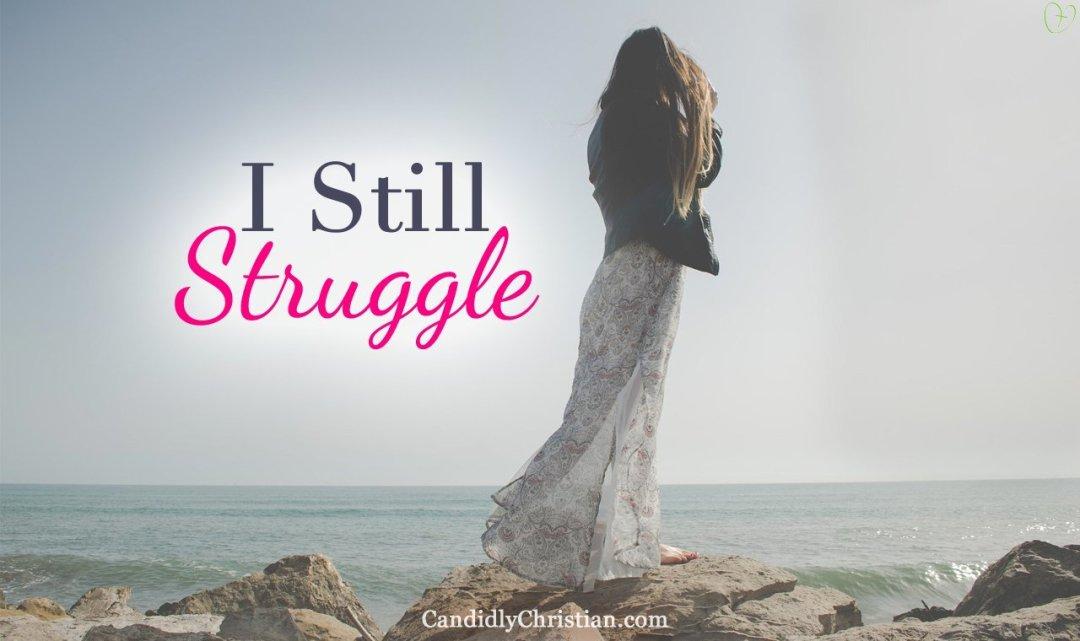 I Still Struggle