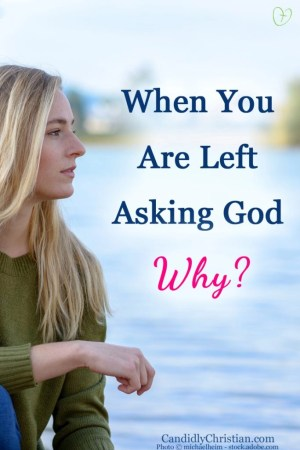 "When you are left asking God, ""why?"""