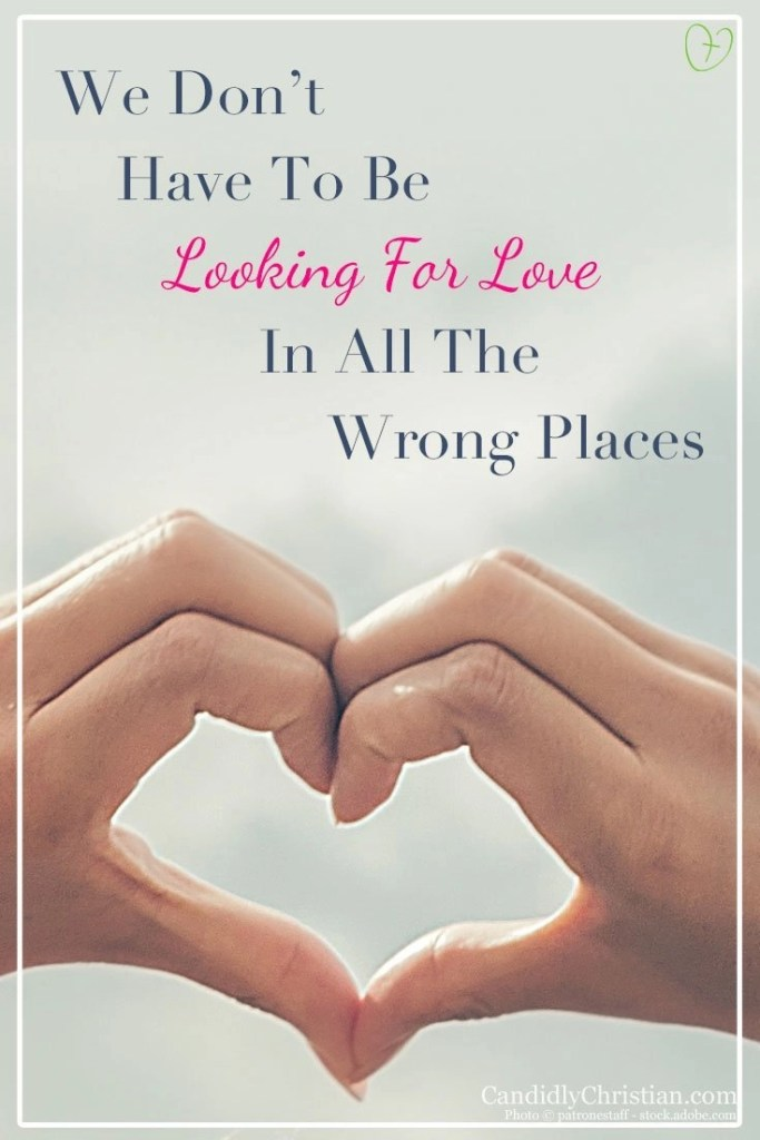 We don't have to be looking for love in all the wrong places... #GiveMeJesus