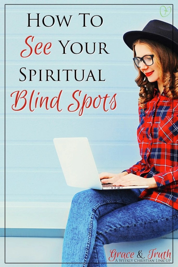 How to see your spiritual blind spots...
