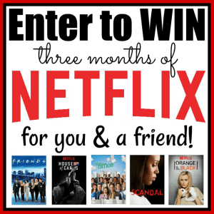 Three Months of Netflix For You & A Friend Giveaway [Ends 10/24]