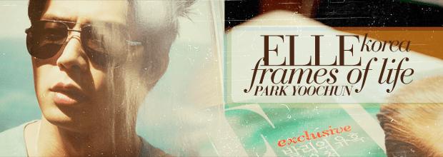 YooChun: Frames of Life on Elle Korea