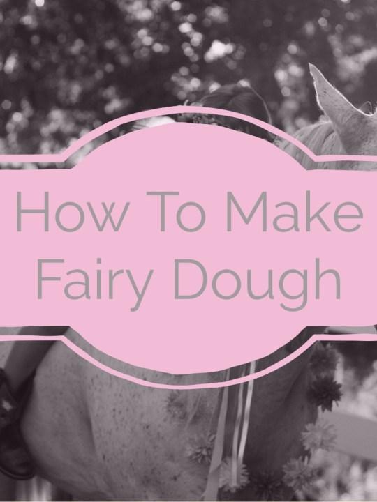 How To Make Fairy Dough