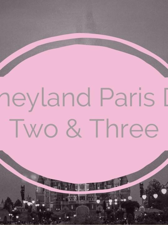 Disneyland Paris – Travel Diary – Day 2 and 3
