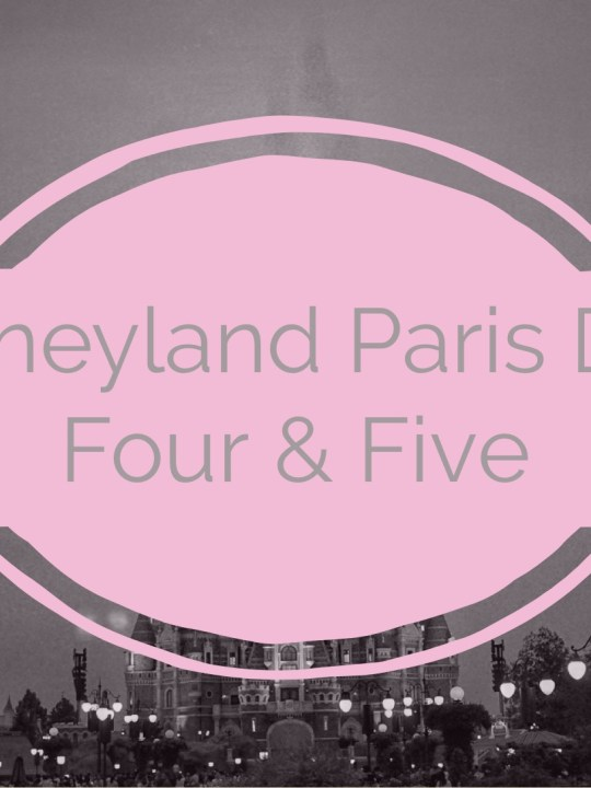 Disneyland Paris – Travel Diary Day 4 and 5