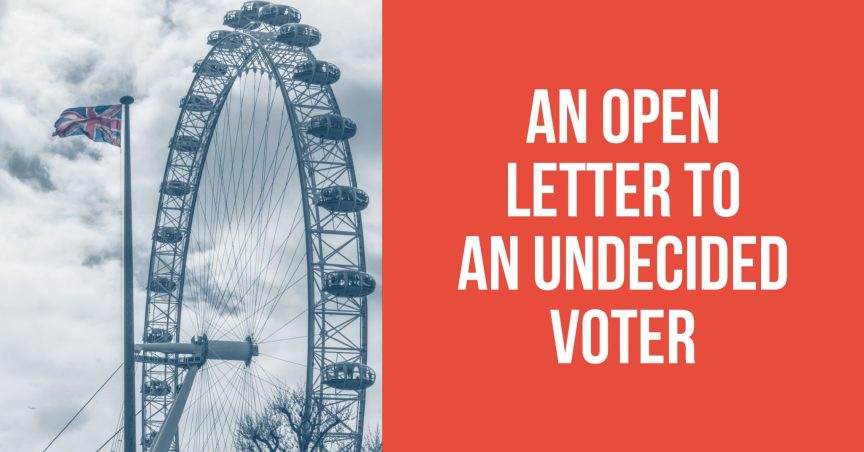 An Open Letter to an Undecided Voter