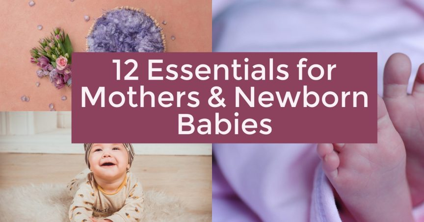 12 essentials for mothers of newborn babies
