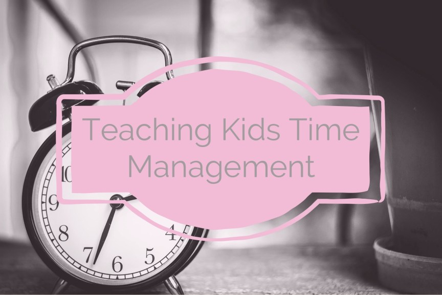 Time Management: Teaching Kids About Time Management