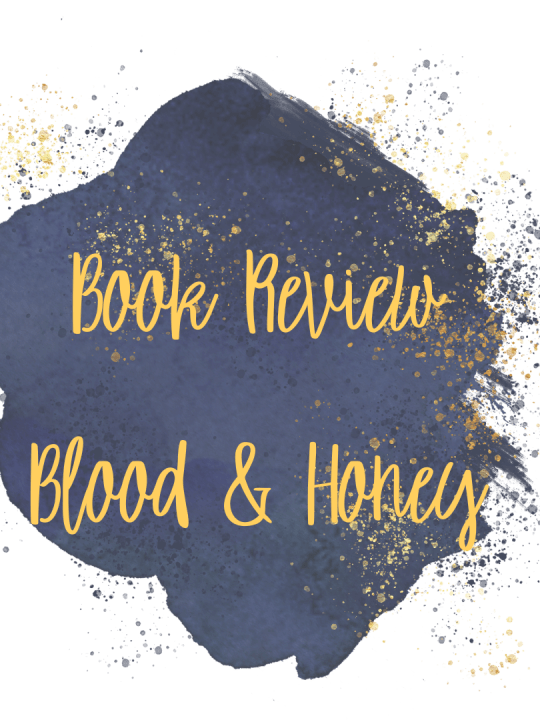 Reading Blood & Honey – Book Review: Heartrenching, Dark & Deadly