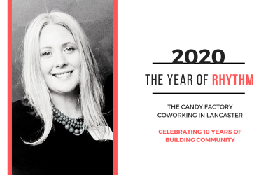 2020 The Year Of Rhythm – The Candy Factory, Coworking In Lancaster celebrating 10 years of building community.