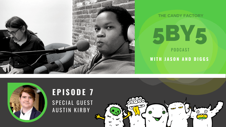 5BY5 Ep. 7 with Austin Kirby
