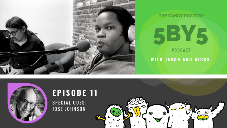 5BY5 Ep. 11 with Jose Johnson