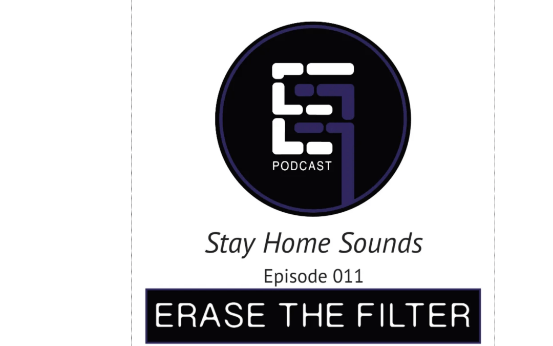 Erase The Filter – Stay Home Sounds by TCF Member Jason Mundok