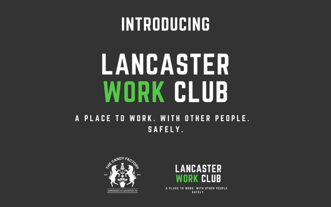 Join the Lancaster Work Club at The Candy Factory, coworking in Lancaster, PA