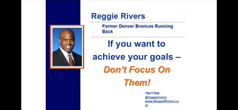 "TED Reggie Rivers If you want to achieve your goals Don""t focus on Them"