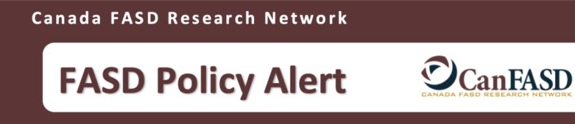 Canada FASD Research Network: FASD Policy Alert