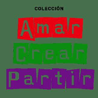 Colección Amar, crear, partir