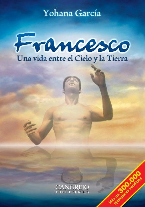 Francesco, Una vida entre el Cielo y la Tierra