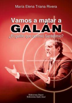 Vamos a matar a Galán