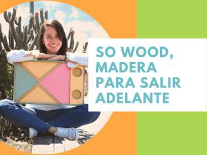 so wood emprendimiento