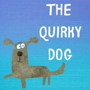 The Quirky Dog Podcast