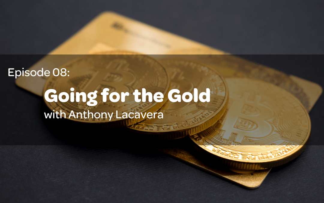 E8: Going for the Gold with Anthony Lacavera