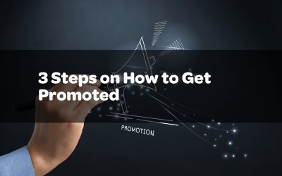 3 Steps on How to Get Promoted
