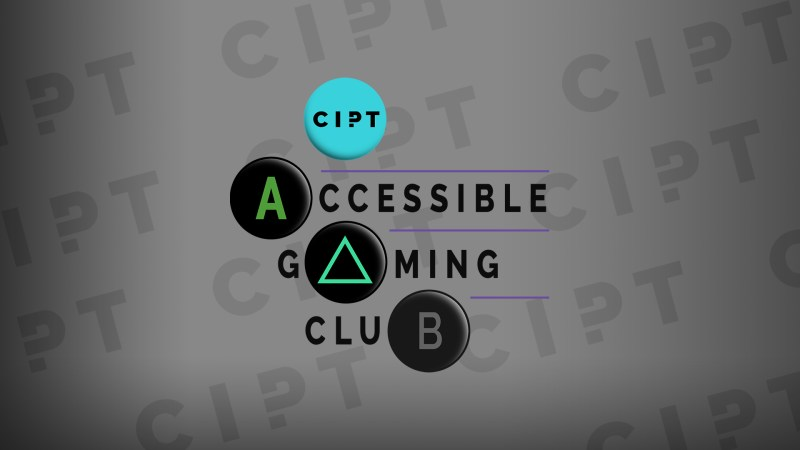 Join CIPT's Accessible Gaming Club!