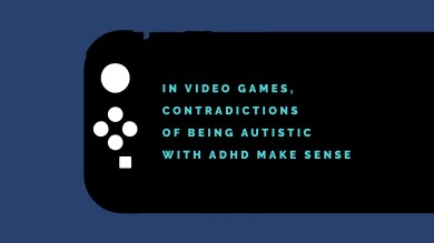 In Video Games, Contradictions of Being Autistic with ADHD Make Sense