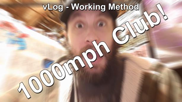 vLog 1000mph Club Working Method