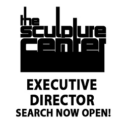 DIRECTOR + CHIEF CURATOR OF THE SCULPTURE CENTER SEARCH NOW OPEN