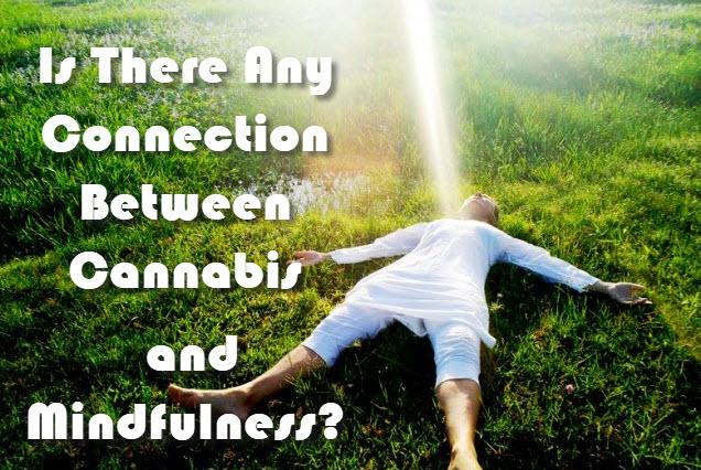 CANNABIS AND MINDFULNESS