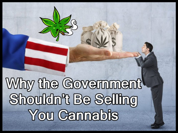 SHOULD THE GOVERNMENT SELL WEED
