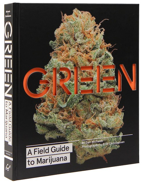 Green A Field Guide to Marijuana Cannabis Now