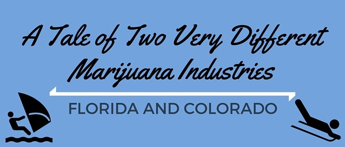 A Tale of Two Very Different Marijuana Industries – Florida and Colorado