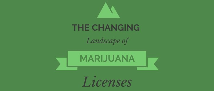 The Changing Landscape of Marijuana Licenses