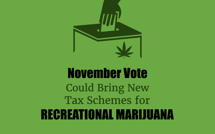 November Vote Could Bring New Tax Schemes for Recreational Marijuana