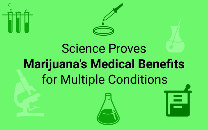 Science Proves Marijuana's Medical Benefits for Multiple Conditions