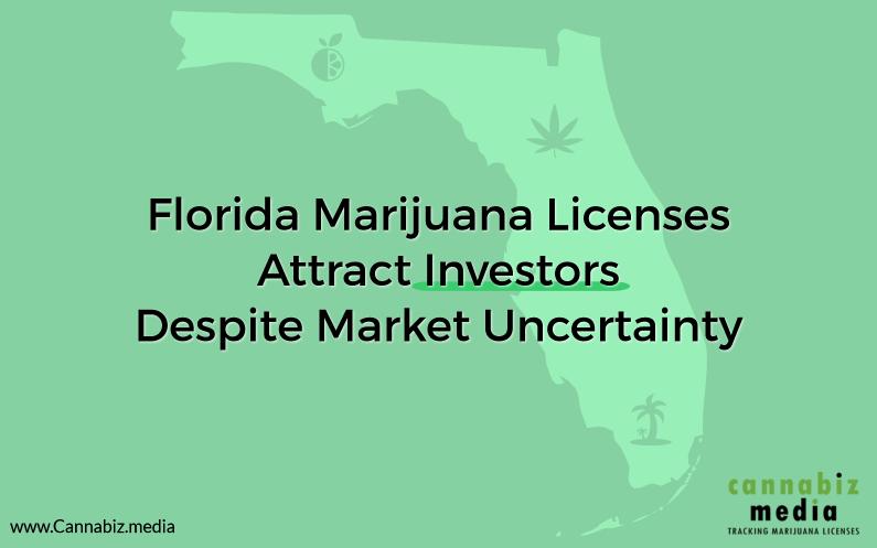 Florida Marijuana Licenses Attract Investors Despite Market Uncertainty
