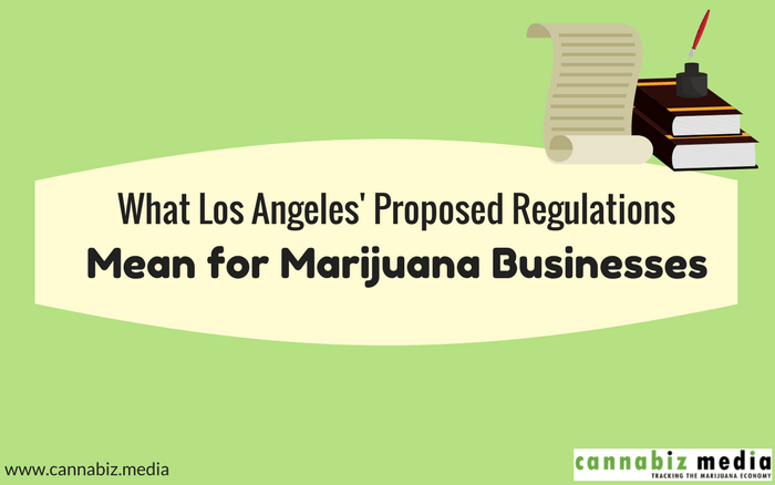 What Los Angeles' Proposed Regulations Mean for Marijuana Businesses