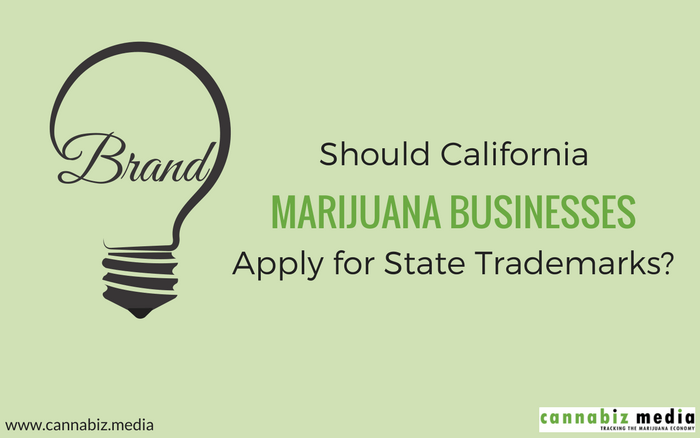 Should California Marijuana Businesses Apply for State Trademarks?